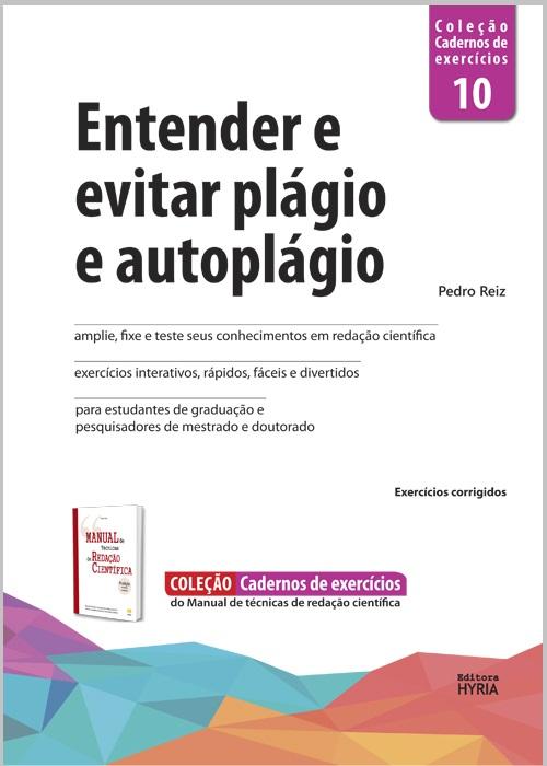 Entender e evitar plágio e autoplágio, v.10